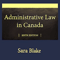 Administrative Law in Canada (6th ed.) - Blake - cites Richmond twice, McNamara, and Poulton