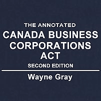 Annotated Canada Business Corporations Act (2nd ed.) - Gray - sums St Lawrence