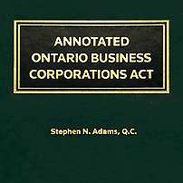 Annotated Ontario Business Corporations Act - Adams - sums Mottillo and St Lawrence