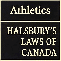 Athletics - Halsbury's Laws of Canada - Brecher - cites McNamara