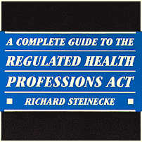 Complete Guide to the Regulated Health Professions Act - Steinecke - cites Richmond 4 times, Megens twice
