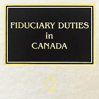 Fiduciary Duties in Canada - Ellis - Mottillo cited 4 times and quoted