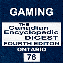 Gaming - CED Ont (4th ed.) - Leech & Winans - sums Megens, Poulton and McNamara
