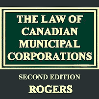 The Law of Canadian Municipal Corporations (2nd ed.) - Rogers - cites Amberwood twice; cites Kawartha Downs