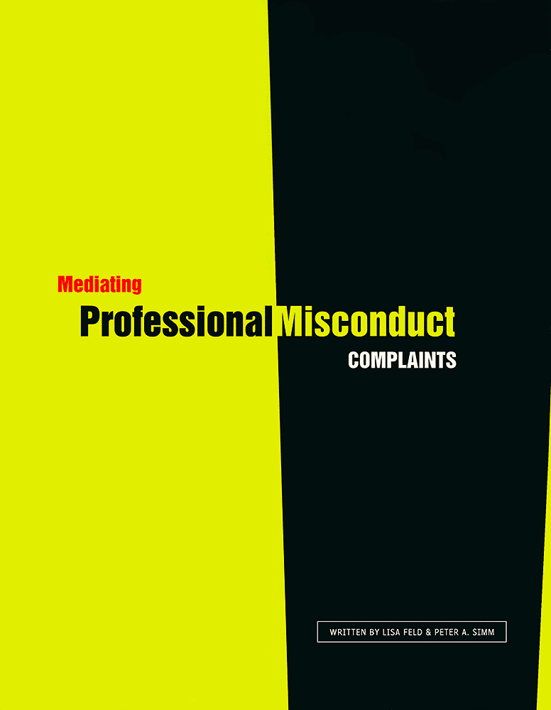 Mediating Professional Misconduct Complaints 1998 - Feld Simm book