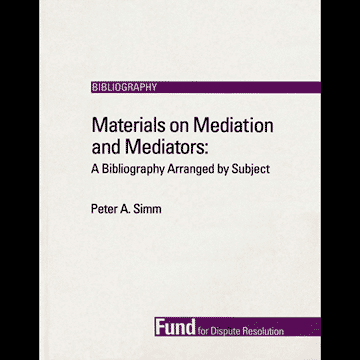 Materials on Mediation & Mediators: A Bibliography (1993) - monograph by Simm