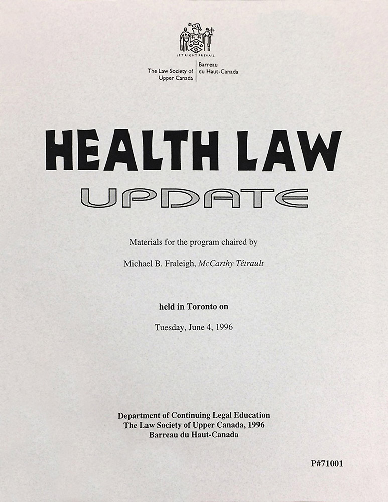 Health Law Update (LSUC CLE 1996) - see chapter 'D' by Feld & Simm