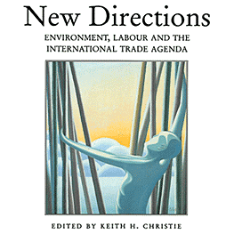 New Directions: Environment, Labour and the International Trade Agenda - Christie ed. - c. 5 by Stranks cites Adjusting to Trade