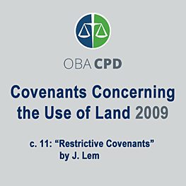 Covenants Concerning the Use of Land (OBA CPD 2009) c.11 by Lem - recommends Simm 2002 Swamp